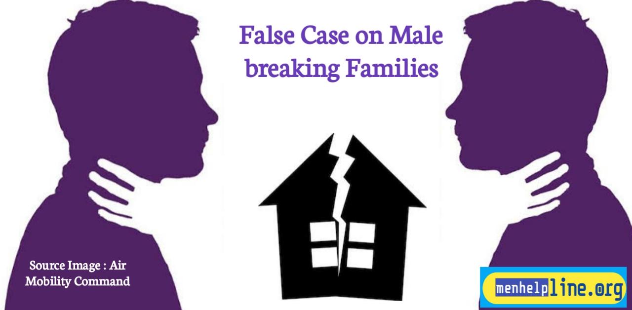 False Case on Male Breaking Families