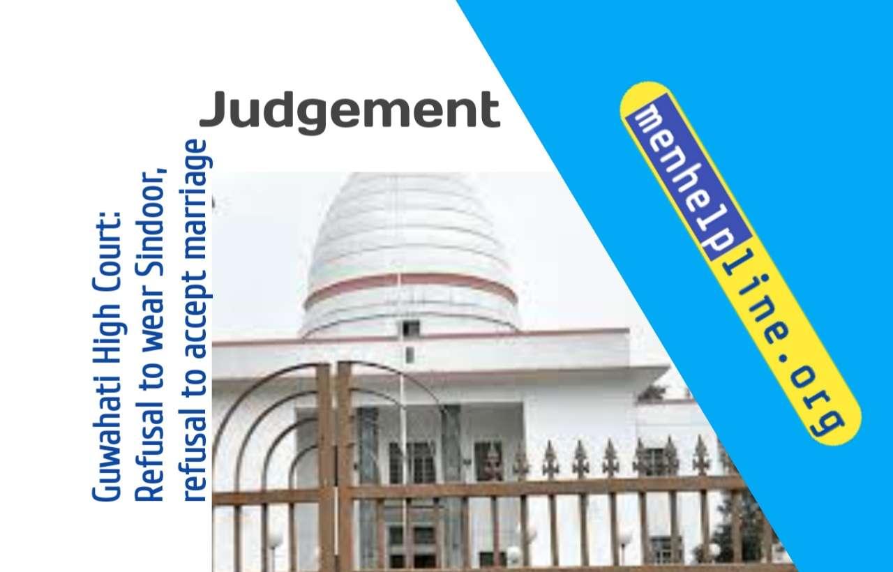 Guwahati HC : Refusal of wearing sindoor suffies refusal to continue conjugal life