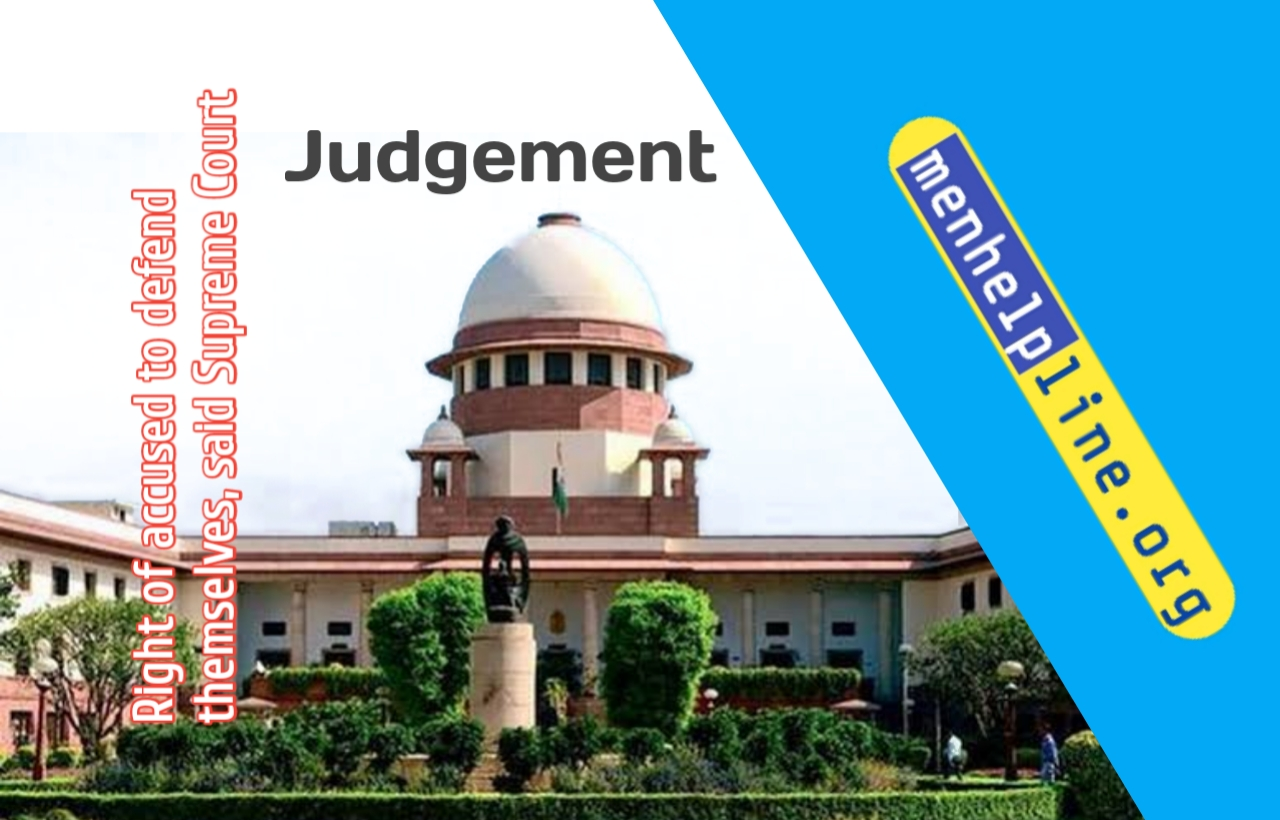Right of accused to defend themselves, said Supreme Court